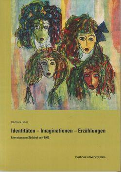 Identitäten – Imaginationen – Erzählungen von Siller,  Barbara