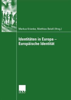 Identitäten in Europa – Europäische Identität von Belafi,  Matthias, Krienke,  Markus