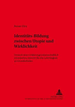 Identitäts-Bildung zwischen Utopie und Wirklichkeit? von Hinz,  Renate