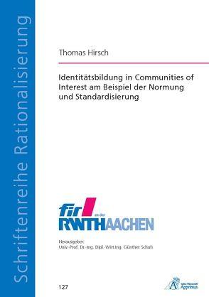 Identitätsbildung in Communities of Interest am Beispiel der Normung und Standardisierung von Hirsch,  Thomas