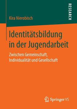 Identitätsbildung in der Jugendarbeit von Nierobisch,  Kira