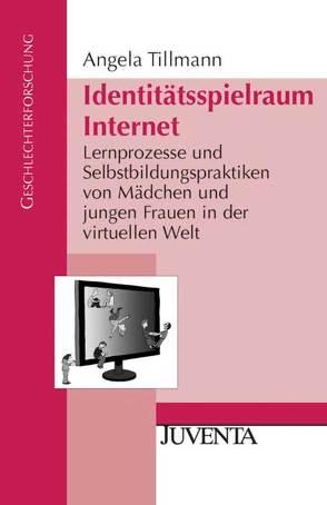 Identitätsspielraum Internet von Tillmann,  Angela