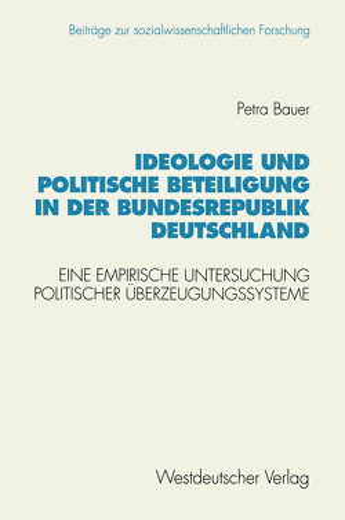 Ideologie und politische Beteiligung in der Bundesrepublik Deutschland von Bauer,  Petra