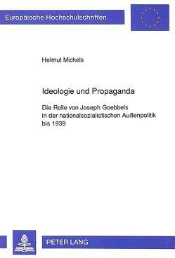 Ideologie und Propaganda von Michels,  Helmut