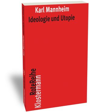 Ideologie und Utopie von Kaube,  Jürgen, Mannheim,  Karl