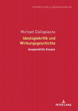 Ideologiekritik und Wirkungsgeschichte von Dallapiazza,  Michael