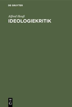 Ideologiekritik von Heuß,  Alfred