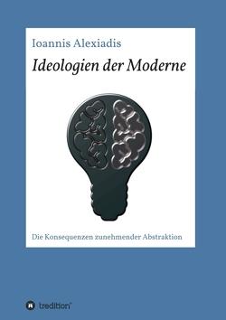 Ideologien der Moderne von Alexiadis,  Ioannis