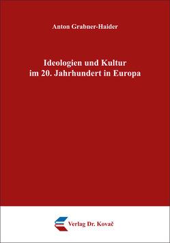 Ideologien und Kultur im 20. Jahrhundert in Europa von Grabner-Haider,  Anton