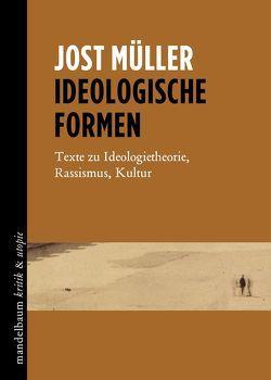 Ideologische Formen von Müller,  Jost