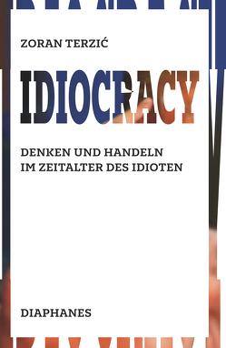 Idiocracy von Terzić,  Zoran