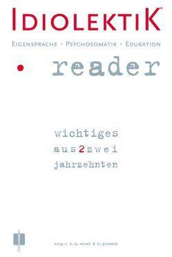 Idiolektik Reader, Eigensprache, Psychosomatik, Edukation von Ehrat,  H H, Poimann,  Horst