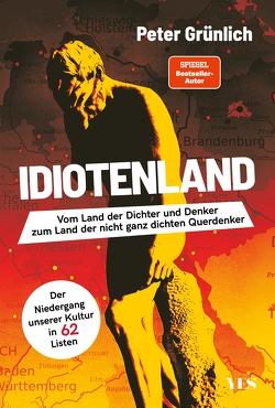 Idiotenland von Grünlich,  Peter