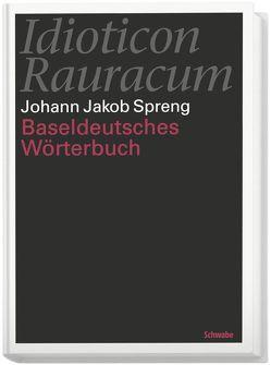 Idioticon Rauracum oder Baseldeutsches Wörterbuch von 1768 von Löffler,  Heinrich, Spreng,  Johann Jakob