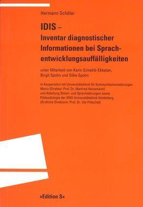 IDIS – Inventar diagnostischer Informationen bei Sprachentwicklungsauffälligkeiten von Schakib-Ekbatan,  Karin, Schöler,  Hermann, Spohn,  Birgit, Spohn,  Silke