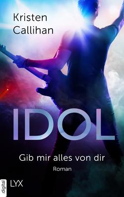 Idol – Gib mir alles von dir von Callihan,  Kristen, Klüver Anika