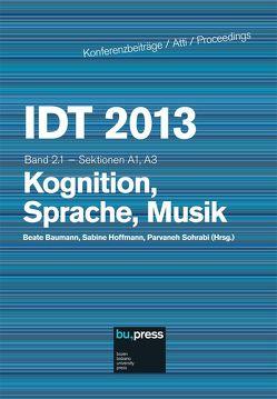 IDT 2013 Band 2.1 – Kognition, Sprache, Musik von Baumann,  Beate, Hoffmann,  Sabine, Sohrabi,  Parvaneh