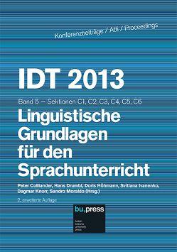 IDT 2013/5 Linguistische Grundlagen für den Sprachunterricht von Colliander,  Peter, Drumbl,  Hans, Höhmann,  Doris, Ivanenko,  Svitlana, Knorr,  Dagmar, Moraldo,  Sandro