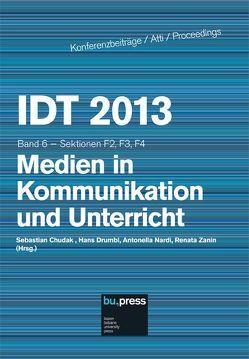 IDT 2013/6 Medien in Kommunikation und Unterricht von Chudak,  Sebastian, Drumbl,  Hans, Nardi,  Antonella, Zanin,  Renata