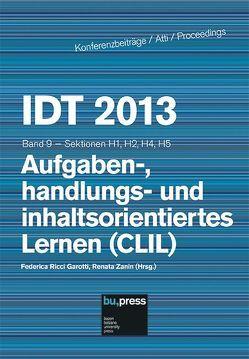 IDT 2013/9 Aufgaben-, handlungs- und inhaltsorientiertes Lernen (CLIL) von Ricci Garotti,  Federica, Zanin,  Renata
