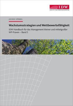 IDW Handbuch für das Management kleiner und mittelgroßer WP-Praxen von Döbbel,  Jochen