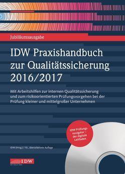 IDW Praxishandbuch zur Qualitätssicherung 2016/2017 von Institut der Wirtschaftsprüfer