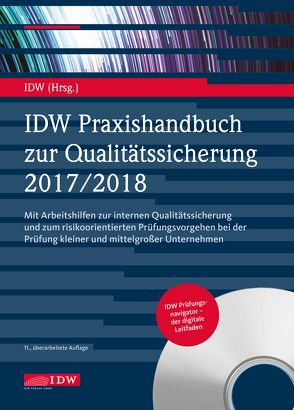 IDW Praxishandbuch zur Qualitätssicherung 2017/2018 von Institut der Wirtschaftsprüfer
