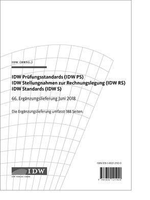 IDW Prüfungsstandards (IDW PS) IDW Stellungnahmen zur Rechnungslegung (IDW RS) IDW Standards (IDW S)