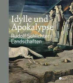 Idylle und Apokalypse – Rudolf Schlichters Landschaften von Hesslinger,  Mark R.