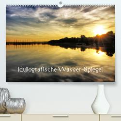 Idyllografische Wasser-Spiegel (Premium, hochwertiger DIN A2 Wandkalender 2020, Kunstdruck in Hochglanz) von glandarius,  Garrulus