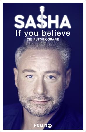 If you believe – Die Autobiografie von Röntgen-Schmitz,  Sasha