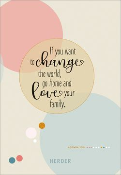 If you want to change the world, go home and love your family.