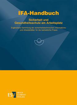 IFA-Handbuch – Sicherheit und Gesundheitsschutz am Arbeitsplatz von Ellegast,  R. P., Reinert,  D.
