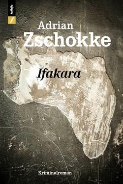 Ifakara von Zschokke,  Adrian