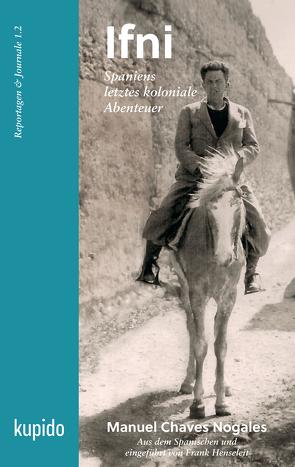 Ifni, Spaniens letztes koloniale Abenteuer von Chaves Nogales,  Manuel