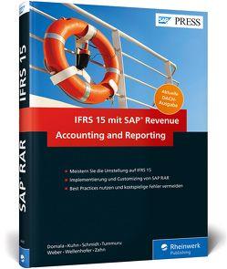 IFRS 15 mit SAP Revenue Accounting and Reporting von Domala,  Dayakar, Kuhn,  Petra, Schmidt,  Thorsten, Tummuru,  Koti, Weber,  Jennifer, Wellenhofer,  Gerold, Zahn,  Volkmar