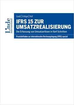 IFRS 15 zur Umsatzrealisierung von Gaadt,  Manuel, Schloegel,  Gordon, Wolf,  Gerhard