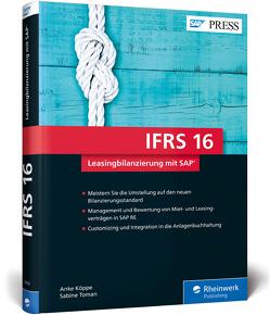 IFRS 16 – Leasingbilanzierung mit SAP von Köppe,  Anke, Toman,  Sabine