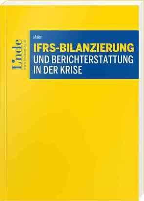 IFRS-Bilanzierung und Berichterstattung in der Krise von Maier,  Katharina