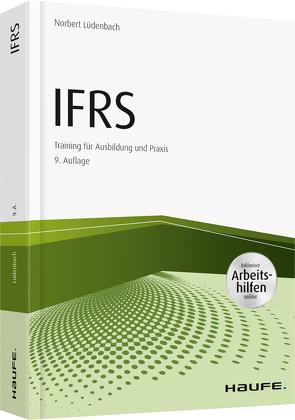 IFRS Erfolgreiche Anwendung von IFRS in der Praxis – inkl. Arbeitshilfen online von Lüdenbach,  Norbert