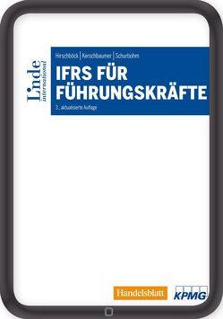 IFRS für Führungskräfte von Hirschböck,  Günther, Kerschbaumer,  Helmut, Schurbohm,  Anne