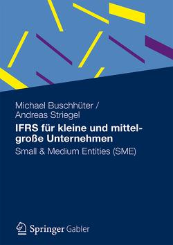 IFRS für kleine und mittelgroße Unternehmen von Buschhüter,  Michael, Striegel,  Andreas