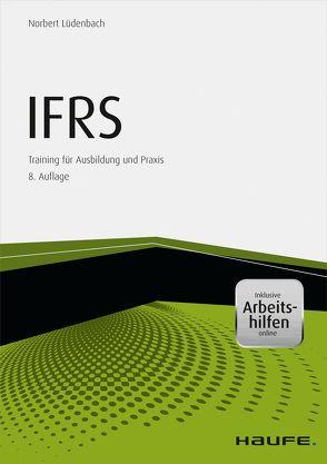 IFRS – inkl. Arbeitshilfen online von Lüdenbach,  Norbert