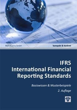 IFRS International Financial Reporting Standards von Bartos,  Peter, Dieter,  Christian, Eiter,  Klemens, Hohensinner,  Michaela, Wiltsche,  Verena