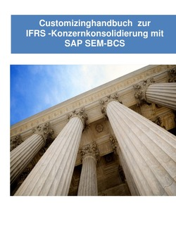 IFRS-Konzernkonsolidierung mit SEM-BCS – Customizinghandbuch von Emrich,  HG