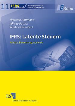 IFRS: Latente Steuern von Hoffmann,  Thorsten, Putlitz,  Julia zu, Schubert,  Reinhard