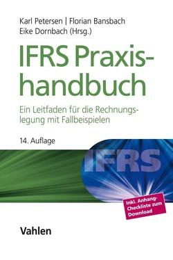 IFRS Praxishandbuch von Bansbach,  Florian, Dornbach,  Eike, KLS Accounting & Valuation GmbH, Petersen,  Karl