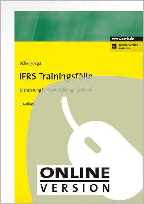 IFRS Trainingsfälle von Beermann,  Thomas, Dölle,  Bernward, Feldmann,  Matthias, Lüchtefeld,  Ralf, Rein,  Wolfgang, Sachse-Fischer,  Gabriele, Schwiete,  Heinz, Vosen,  Martin
