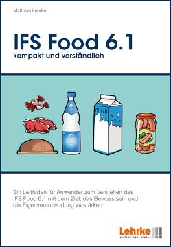 IFS Food 6.1 kompakt und verständlich von Lehrke,  Matthias