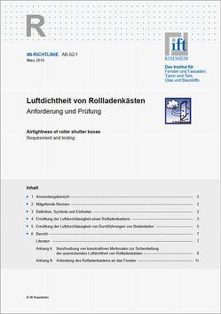 ift-Richtlinie AB-02/1, März 2010. Luftdichtheit von Rollladenkästen. Anforderung und Prüfung.